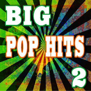 Big Pop Hits, Vol. 2 (Special Edition)