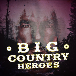 Big Country Heroes