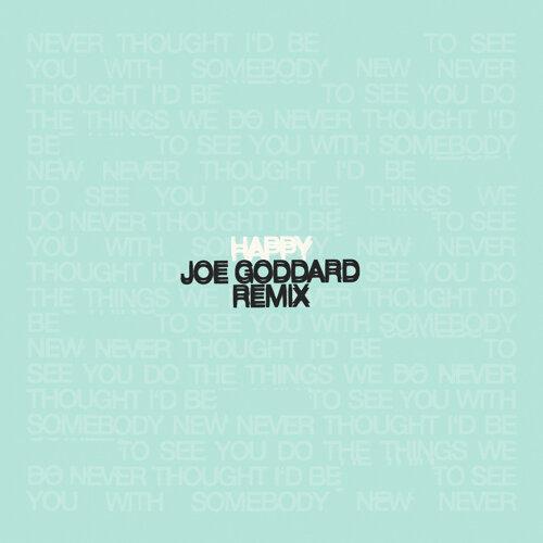 Happy - Joe Goddard Remix