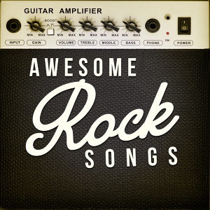 Awesome Rock Songs