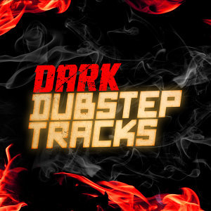 Dark Dubstep Tracks