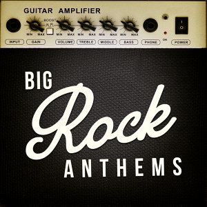 Big Rock Anthems