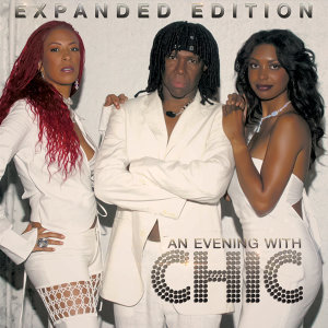 An Evening with Chic (Expanded Edition) [Live]