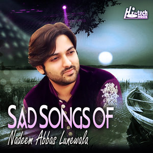 Sad Songs of Nadeem Abbas Lunewala