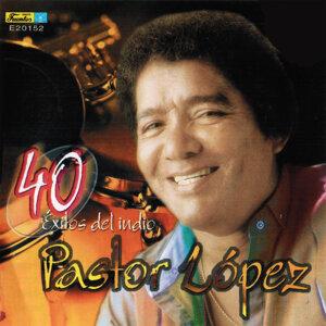40 Exitos del Indio Pastor Lopez