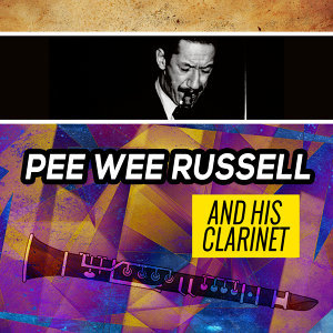 Pee Wee Russell and His Clarinet