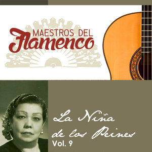 Maestros del Flamenco, Vol. 9