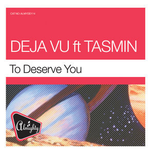 Almighty Presents: To Deserve You (feat. Tasmin)