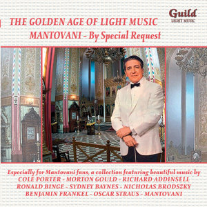 'The Golden Age of Light Music: Light Music Mantovani - By Special Request