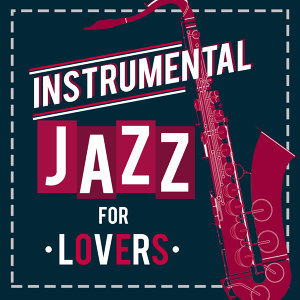 Instrumental Jazz for Lovers