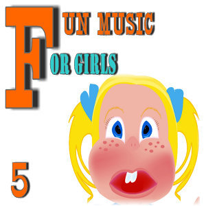 Fun Music for Girls, Vol. 5 (Special Edition)