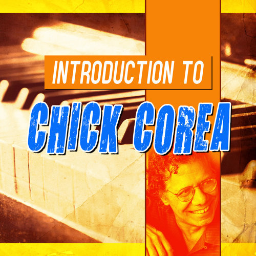 Introduction to Chick Corea