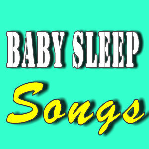 Baby Sleep Songs (Special Edition)