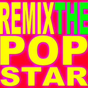 Remix the Pop – Hits Remixed