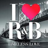 I Love R&B Timeless Love