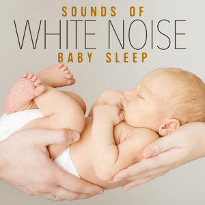 Sounds of White Noise for Baby Sleep