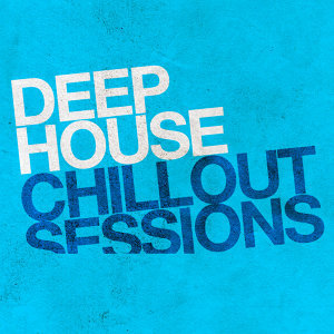 Deep House Chillout Sessions