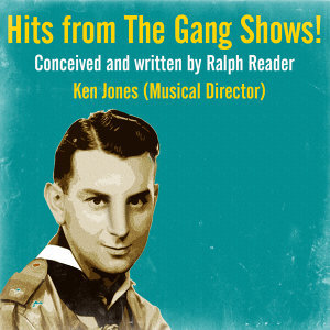 Hits from the Gang Shows! (Conceived and Written by Ralph Reader)