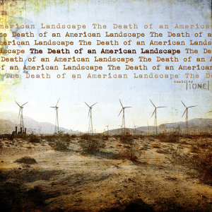 The Death of an American Landscape