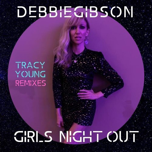 Girls Night Out (Tracy Young Remixes)