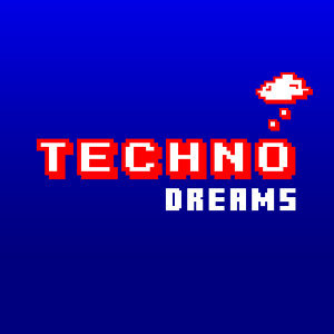 Techno Dreams