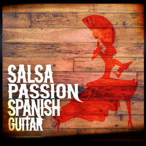 Salsa Passion: Spanish Guitar