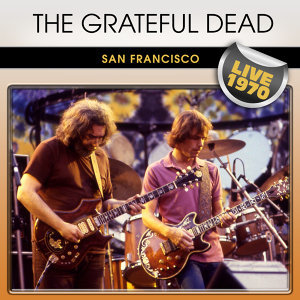The Grateful Dead San Francisco Live 1970
