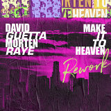 Make It To Heaven (with Raye) - Rework