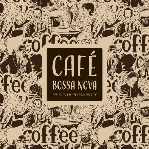 巴莎諾瓦咖啡館:浪漫的城市逃亡 (Café Bossa Nova:Romantic Escape from the City)