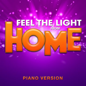 "Feel the Light (From ""Home"") [Piano Version]"
