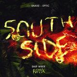 SouthSide - Ship Wrek Remix