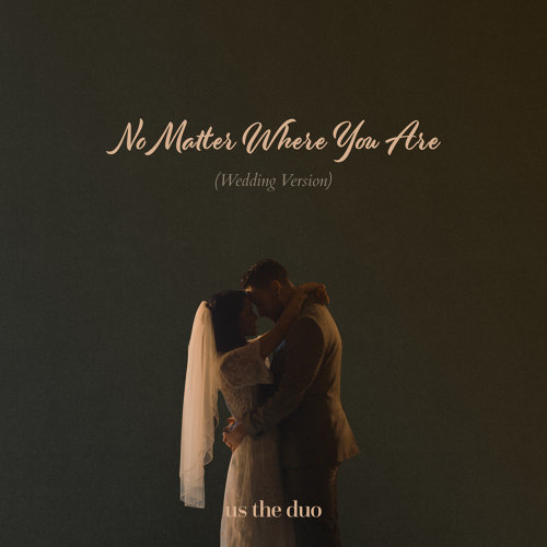 No Matter Where You Are - Wedding Version