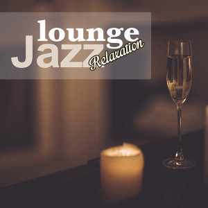 Lounge Jazz Relaxation