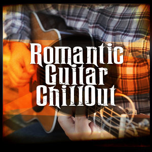 Romantic Guitar Chill Out
