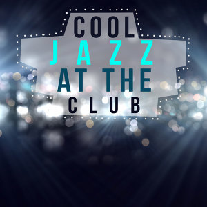 Cool Jazz at the Club