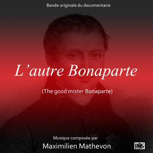 L'autre Bonaparte (The Good Mister Bonaparte) [Original Motion Picture Soundtrack]