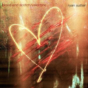 Blood and Scotch / Valentine