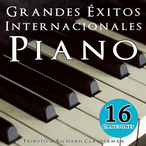 16 Canciones Grandes Éxitos Internacionales a Piano (Tributo a Richard Clayderman)