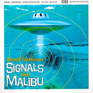 Signals from Malibu