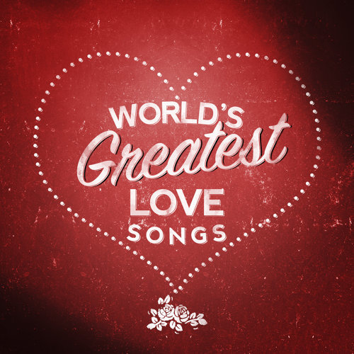 Worlds greatest love songs
