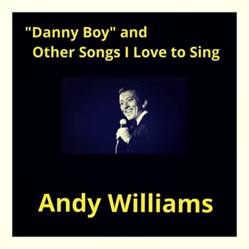 """Danny Boy"" And Other Songs I Love to Sing"