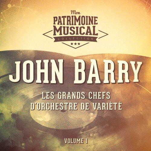 Les grands chefs d'orchestre de variété : John Barry, Vol. 1