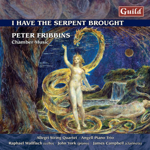 Fribbins: Piano Trio - String Quartet No. 1 - Sonata for Cello & Piano - Quintet for Clarinet & Strings