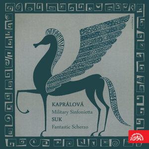 Kaprálová: Military Sinfonietta - Suk:  Fantastic Scherzo, Op. 25