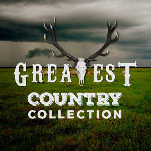 Greatest Country Collection