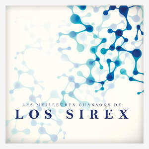 Les meilleures chansons de Los Sirex