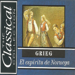 The Classical Collection - Grieg - El espíritu de Noruega