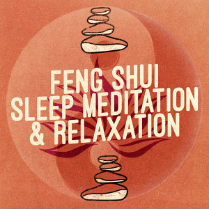 Feng Shui: Sleep Meditation & Relaxation