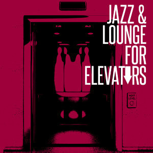 Jazz & Lounge for Elevators