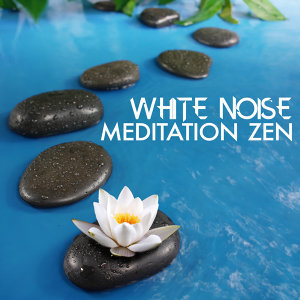White Noise: Meditation Zen